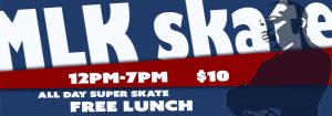Banner advertising MLK Day Skate with an image of MLK Jr.